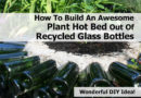 Make Hot Garden Bed With Recycled Wine Bottles